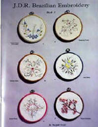 JDR Brazilian Embroidery Book 1 by Ria Ferrell