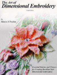 The Art of Dimensional Embroidery book by Maria Freitas