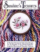 Brazilian Dimensional Embroidery Book by Cheryl Schuler: Sunshine's Treasures